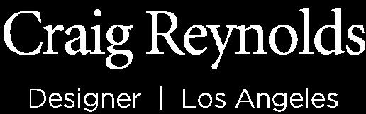 Craig Reynolds, Los Angeles designer